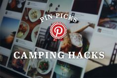 Pick Picks: 5 camping hacks to try this summer, via the Official Pinterest Blog