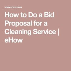 How to Do a Bid Proposal for a Cleaning Service Cleaning Services Company, Cleaning Companies, Cleaning Business, Diy Cleaning Products, Cleaning Contracts, Cleaning Checklist, Cleaning Hacks, Cleaning Supplies, House Cleaning Jobs