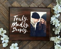 Truly Madly Deeply Picture Frame Gift For Her Gift For Him Bridal Shower Wedding Gift