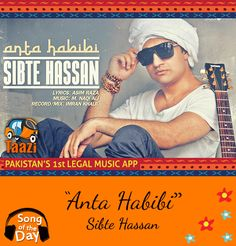 *Song of the day* Stream & Download Sibte Hassan's latest track #AntaHabibi on taazi: http://taazi.com/anta-habibi-by-sibte-hassan-44592 #Taazi #PakistaniMusic #SupportPakistaniTalent #SibteHassan