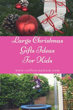 Large Christmas gift ideas for kids