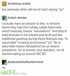 Seems like a stretch because it went out of the vernacular for a millennia. when did it reenter? I've assumed it was a bastardization of Hello- 'Lo. Funny Tumblr Posts, My Tumblr, The More You Know, Good To Know, Funny Memes, Hilarious, Jokes, History Memes, History Facts