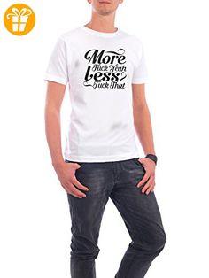 """Design T-Shirt Männer Continental Cotton """"More fuck yeah Less fuck that"""" in Weiss Größe XXL - stylisches Shirt Typografie von WAM - Shirts mit spruch (*Partner-Link)"""