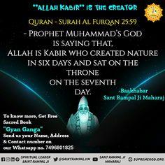 """Allah Kabir "" is the creator according to quran surat al furqan - prophet Muhammad 's god Allah is Kabir who created nature in six days and sat on the throne on the seventh day. Satlok ashram Lord Kabir hisar news Eid Ramadan, Ramadan Tips, Mubarak Ramadan, Ramadan Activities, Ramadan Quran, Hajj Mubarak, Shiva, Krishna, Islamic Quotes"