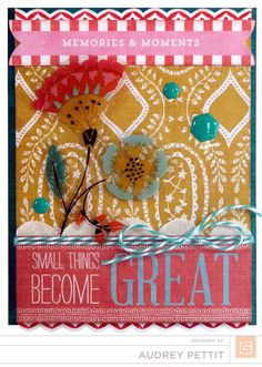 Some Things Become Great by Audrey Pettit - Scrapbook.com