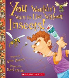 """East Rockaway Public Library: Read This! NonFiction For Kids """"you wouldn't want to live without insects"""" by Anne rooney #nonfiction #bugs #insects"""