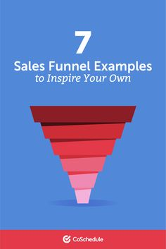 7 Sales Funnel Examples to Inspire Your Own Email Marketing Software, Content Marketing Strategy, Marketing Tools, Social Media Marketing, Lead Nurturing, Marketing Calendar, How To Make Money, Inspire