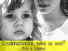 Escolinha/creche, babá ou vovó, qual a melhor opção? Os prós e contras de cada alternativa para te ajudar nessa escolha.