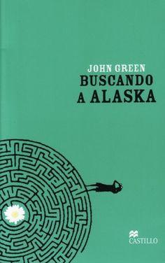 """Leyendo entre Letras: Buscando a Alaska - """"John Green"""" (Reseña #66 )"""