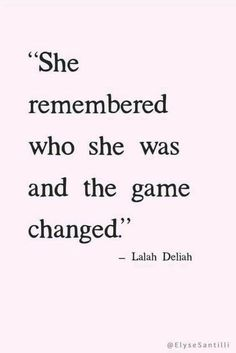 She remembered who she was and the game changed!