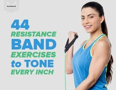 44-Resistance-Band-Exercises-to-Tone-Every-Inch
