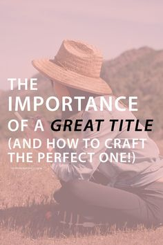 Great article from the Wonder Forest!  The Importance of a Great Title (and How to Craft the Perfect One!) | - Wonder Forest - | Bloglovin