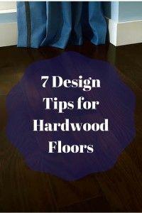 7 Hardwood flooring design tips