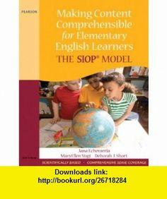 Making Content Comprehensible for Elementary English Learners The SIOP Model (9780205627561) Jana Echevarria, MaryEllen Vogt, Deborah J. Short , ISBN-10: 0205627560  , ISBN-13: 978-0205627561 ,  , tutorials , pdf , ebook , torrent , downloads , rapidshare , filesonic , hotfile , megaupload , fileserve