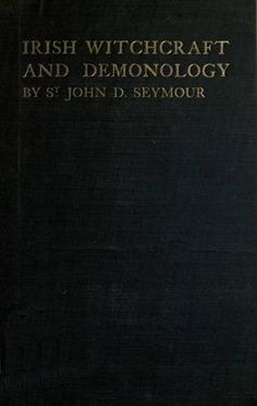Book: Irish Witchcraft and Demonology by St. John D. Seymour