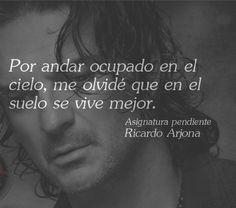 Mas Frases...: Frase de Ricardo Arjona: Por andar ocupado en el c...