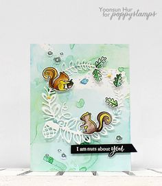 Yoonsun Hur- Rejoicing Crafts http://poppystamps.typepad.com/poppystamps/2015/05/i-am-nuts-about-you.html