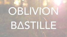 oblivion bastille lyrics