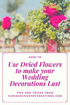 Great ways to use Dried Flowers for Your Wedding Decor