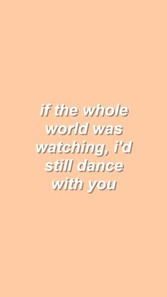 I'd still dance with you