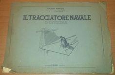 IL TRACCIATORE NAVALE D OFFICINA di Carlo Bocca Briano editore, 1951 (?) *