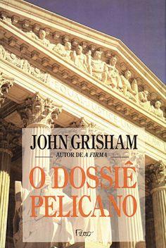 O Dossiê Pelicano - John Grisham - Rocco