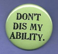 Don't dis my ability button from hugsnstitches4u.com