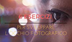 6 esercizi per sviluppare l'occhio fotografico   Francesco Magnani Photography