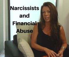 Narcissists and Financial Abuse. This therapist, Melanie Tonia Evans has great, very helpful (& free) videos online