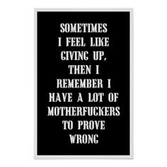 SOLD! - SOMETIMES I FEEL LIKE GIVING UP, THEN I REMEMBER POSTER