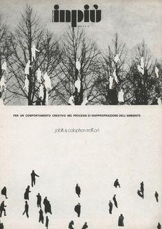 Inpiù  issue 10    Jabik Editori, Milano (print: Arti Grafiche Ricordi), 1975; 28x21 cm., stapled, pp. 40. Italian text by Gruppo Cavart, Carlo Guenzi, Nives Ciardi, Ettore Pasculli, Patrizia Petaccini, Maria Teresa Baldoni, Franca Sacchi, Mirella Bandini, Paolo Ghilardi, Ugo La Pietra, Claude Schnaidt, Raffaele Perrotta, Achille Bonito Oliva. Photographs and illustrations.