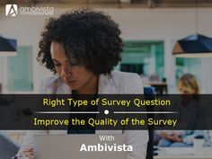 With Ambivista's Insights Suite, you can include a wide variety of questions - from basic multiple choice to dynamic drill-down questions. Create A Survey, Online Survey Tools, Banking Industry, Survey Questions, Campaign Monitor, Research Companies, Multiple Choice, Decision Making, Cool Things To Make