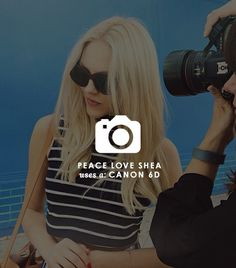 Shea Marie uses a Canon 6D // How To Make It As A Blogger