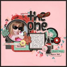 The One That I Love - Scrapbook.com  This is a MUST do for me since me & my Grandbabies LOVE Mee~Me Coke, as they call it!! lol