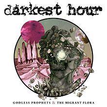 Darkest Hour - Godless prophets & the migrant flora