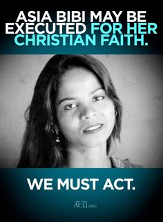 Christian mom Asia Bibi is on death row in Pakistan for her faith. She may be executed for being a Christian. We must act.