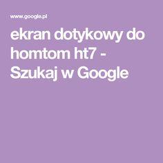 ekran dotykowy do homtom ht7 - Szukaj w Google
