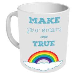 make your dreams come true - MUG ME