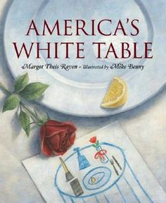 America's white table by Margot Theis Raven -  Call Number:	E RAVEN (AR Level: 4.8)