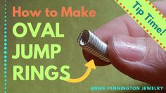 Tip Time: How to Make Oval Jump Rings ~ Wire Jewelry Tutorials