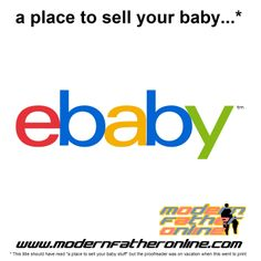 For those stupid parents who try to sell their kids on ebay without any luck...