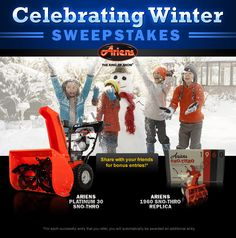 """""""Celebrating Winter with #Ariens"""" Sweepstakes!  Join us as we """"Celebrate Winter!"""" Enter our Sweepstakes for your chance to win a 1960 Sno-Thro Replica or a Grand Prize Platinum 30 Sno-Thro."""