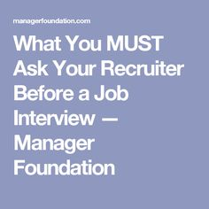 What You MUST Ask Your Recruiter Before a Job Interview — Manager Foundation