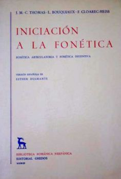 Iniciación a la fonética : fonética articulatoria y fonética distintiva / J.M.-C. Thomas, L. Bouquiaux, F. Cloarec-Heiss ; versión española de Esther Diamante - Madrid : Gredos, 1986