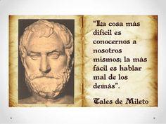 """A Tales se le conocía como uno de los siete sabios de Grecia y se le considera el primer filósofo de Occidente por haber sido el que intentó la primera explicación sobre los fenómenos del mundo y las concepciones míticas conocida como: """"El paso del mito al logos"""", donde la palabra """"logos"""" significa razón. La frase que vemos en la imagen es algo muy difícil de conseguir, ya que conocerse a sí mismo solo se aprende con la experiencia al cometer nuestros errores. Socrates Quotes, Wisdom Quotes, Me Quotes, Inspirational Phrases, Meaningful Quotes, Other Ways To Say, Life Philosophy, Queen Quotes, Spanish Quotes"""