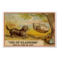 Vintage Medicine Poster How cute is this? A gorgeous vintage poster for Oil of Gladness (cures all pains and aches). This adorable...