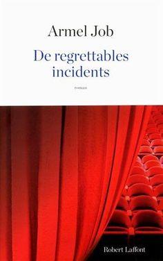 Amazon.fr - De regrettables incidents - Armel JOB - Livres