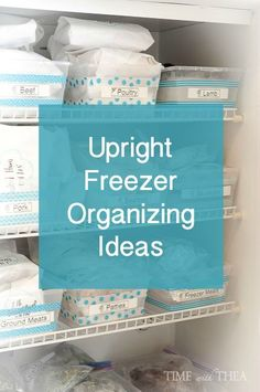 Upright Freezer Organizing Ideas ~ Tips and ideas for organizing your upright freezer using a labeled bin system so it easy to find and keep track of foods! This simple DIY goes a long way to help organize your home and life!   Time With Thea