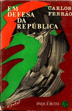 Em Defesa da República, Carlos Ferrão Inquérito, 1.ª ed., 275 pp., br.; Preço: € 15,00