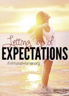 """Letting Go of Expectations - A Virtuous Woman. """"People take advantage of us when we fail to tell the truth in love."""" She has an very full life of responsibilities, but she is learning to prioritize, take care of her family and herself."""